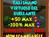 Talismano virtuoso del duellante LIV 90+