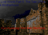 Lost World Part 5: Tale of the Lost Brotherhood, The