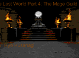 Lost World Part 4: The Mage Guild, The