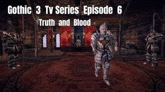 Gothic 3 Tv Series Episode 6 - Truth and Blood