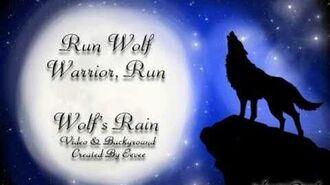 Wolf's Rain- Run Wolf Warrior Lyrics