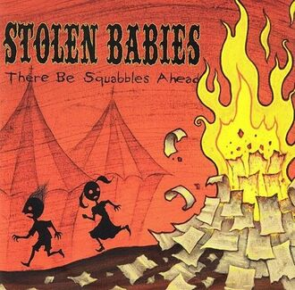 Stolen-Babies-There-Be-Squabbles-Ahead-Cover