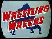 Wrestling Wrecks
