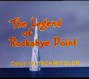 The Legend of Rockabye Point