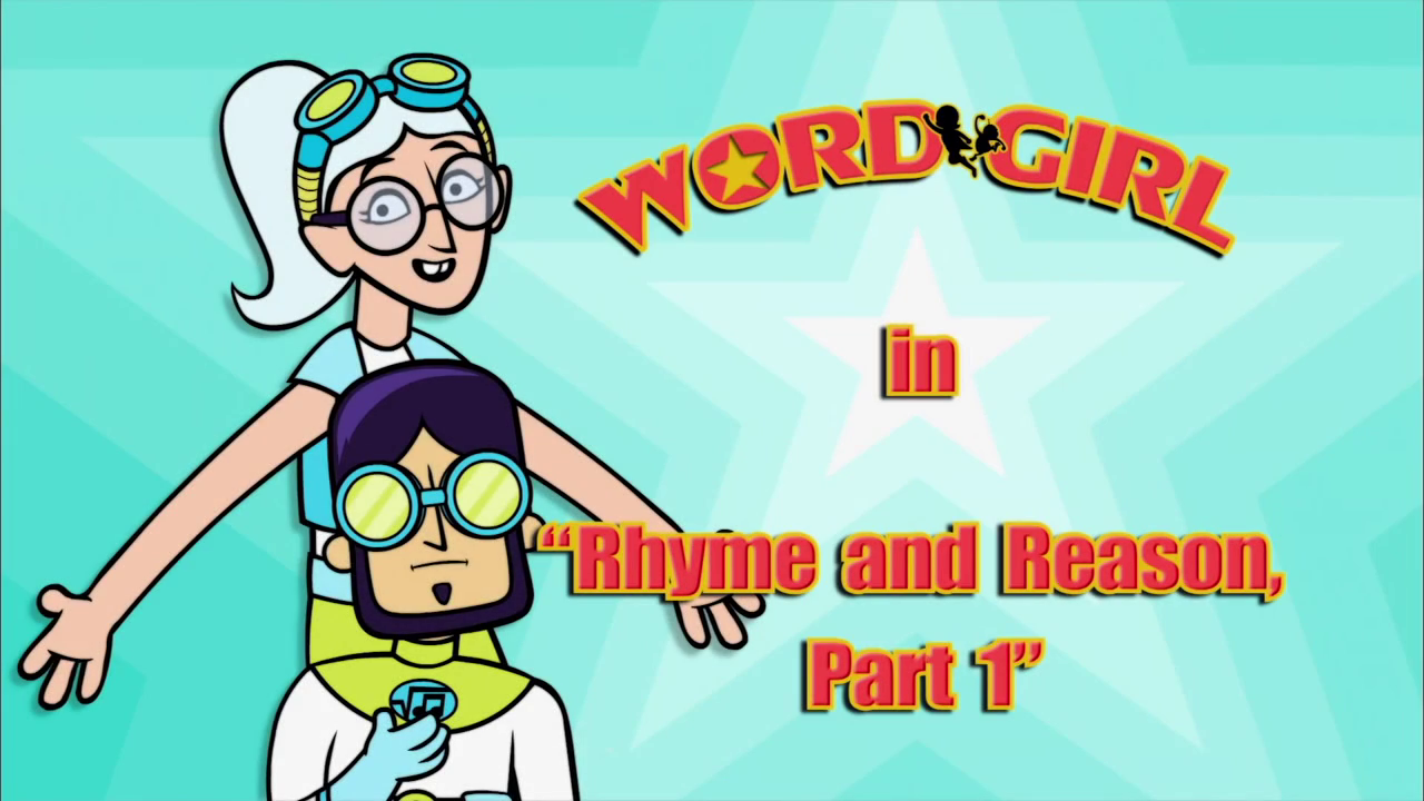 rhyme and reason episode wordgirl wiki fandom powered by wikia
