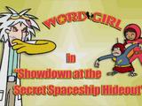 Showdown at the Secret Spaceship Hideout