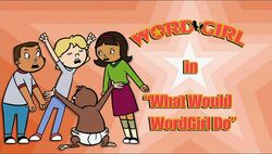 What would wordgirl do