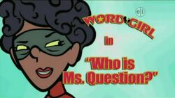 Who Is Ms. Question titlecard