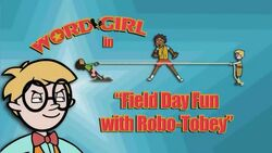 Field Day Fun with Robo-Tobey titlecard