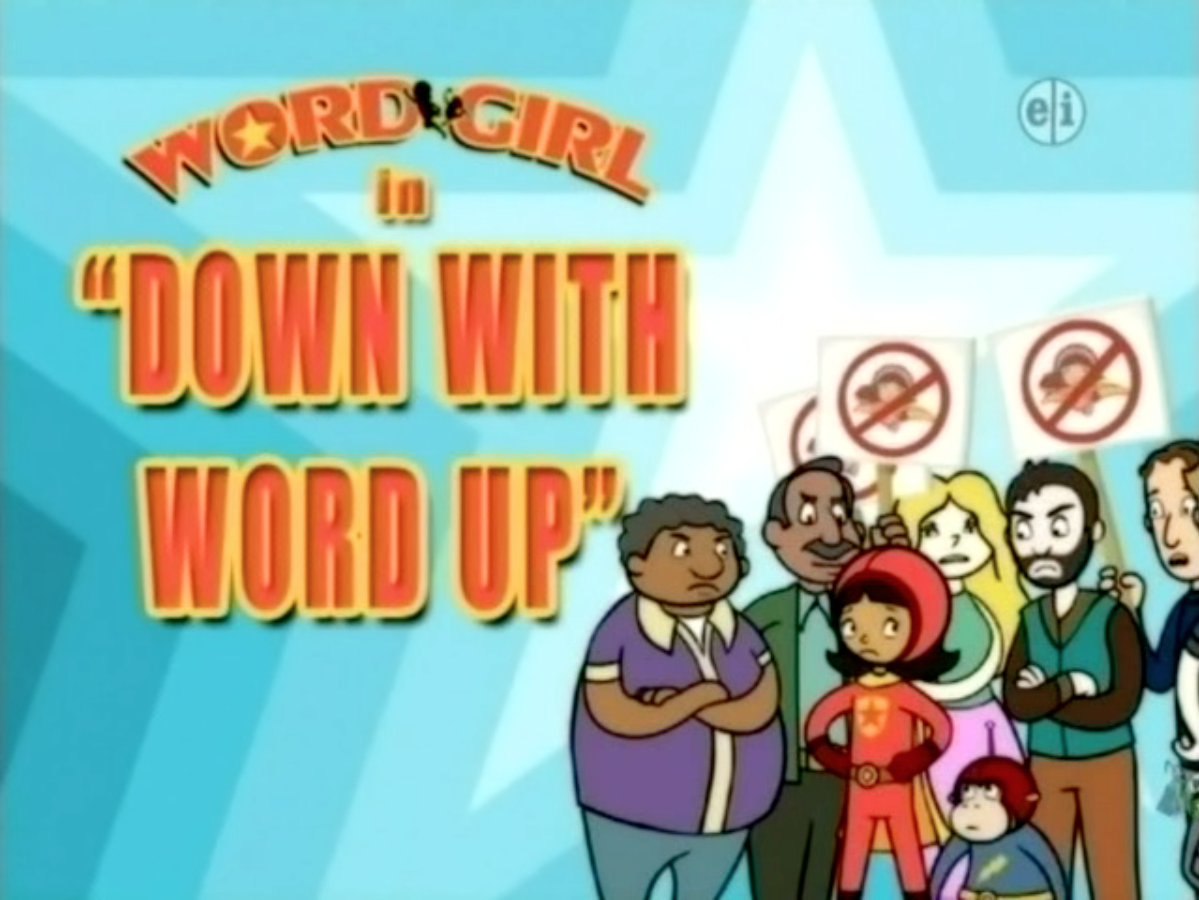 Image - Down With Word Up.png | WordGirl Wiki | FANDOM powered by ...