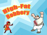 High-Fat Robbery