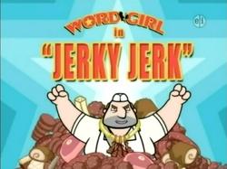 Jerky Jerk