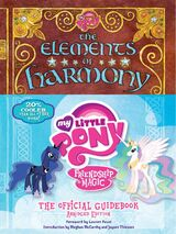 The Elements of Harmony: My Little Pony Friendship is Magic: The Official Guidebook