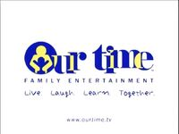 Our Time Family Entertainment (2004)