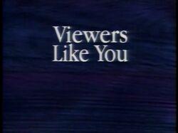 Viewers Like You (1991-1993)