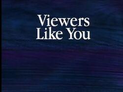 Viewers Like You (1993-1999)