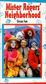 Mister Rogers Neighborhood - Circus Fun VHS