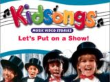 Kidsongs: Let's Put on a Show!