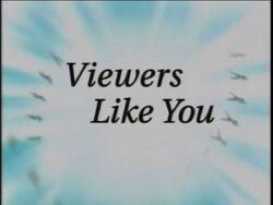 Viewers Like You (1999-2001)