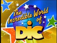 The Incredible World of DiC (2001)