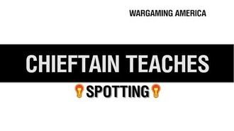 World of Tanks PC - Wargaming Wednesday - Chieftain Teaches Spotting