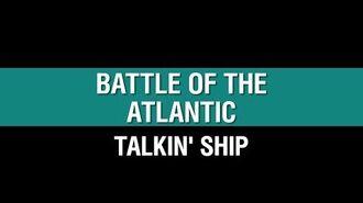Talkin Ship - Battle of the Atlantic