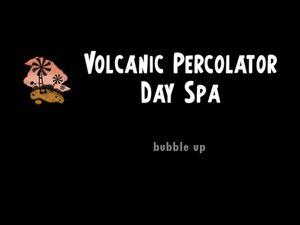Volcanic Percolator Day Spa title
