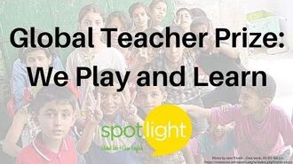 """Global Teacher Prize We Play and Learn"" - practice English with Spotlight"