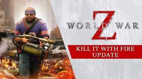 World War Z - Kill It With Fire Update Trailer