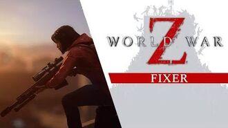 World War Z - Fixer Class