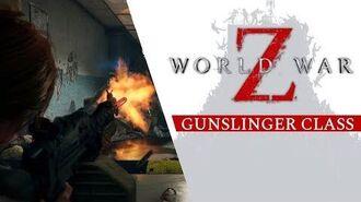 World War Z - Gunslinger Class