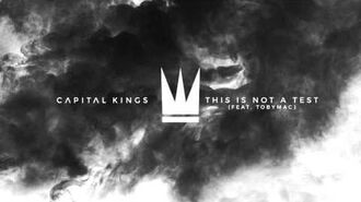 Capital Kings - This is Not a Test (feat tobyMac) -Capital Kings Remix- -Official Audio Video-