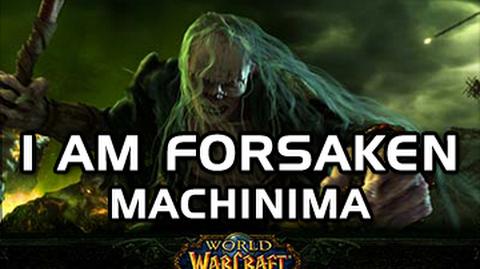 Machinima Realm - I Am Forsaken (Blizzcon 2010 Second Place Winner) by RedEyeLobine (WoW Machinima)