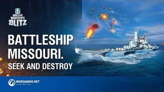 World of Warships Blitz Battleship Missouri. Seek and Destroy