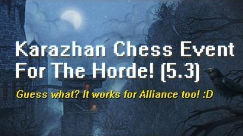 Solo Karazhan Chess Event - Horde (Patch 5