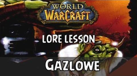 World of Warcraft lore lesson 67 Gazlowe