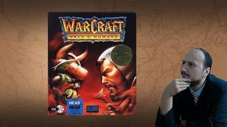 "Gaming History Warcraft - ""Humans, Orcs and a story retconed to hell and back"""