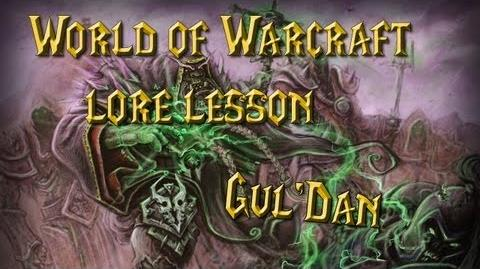World of Warcraft lore lesson 36 Gul'Dan