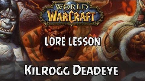 World of Warcraft lore lesson 74 Kilrogg Deadeye