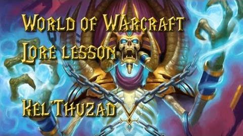 World of Warcraft lore lesson 33 Kel'Thuzad