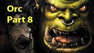 Warcraft 3 Gameplay - Orc Part 8 - By Demons Be Driven