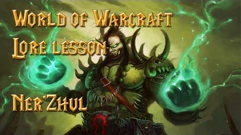 WoW Lore lesson Ner'Zhul