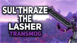 Sul'thraze The Lasher Weapon Transmog Guide
