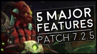 The 5 Major Features of Patch 7.2.5! World of Warcraft Legion