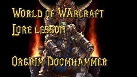 World of Warcraft lore lesson 19 Orgrim Doomhammer