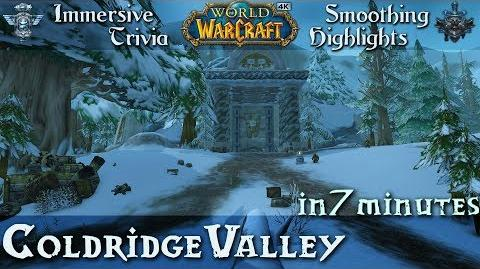 Coldridge Valley Highlights n' Trivia Guide World of Warcraft 4K UHD