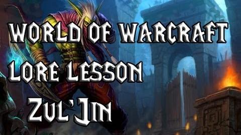 World of Warcraft lore lesson 25 Zul'Jin