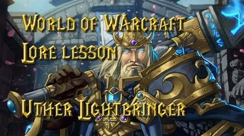 World of Warcraft lore lesson 30 Uther the Lightbringer