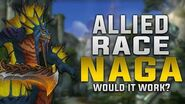 Allied Race Naga - Would It Be Possible? - In-game Preview - Customization, Gear & More