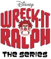 Wreck-It Ralph The Series